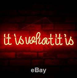 It is what it is' NEON LIGHT SIGN Home Wall Decor Handcraft Beer Pub Bar LED