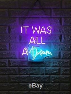 New It Was All A Dream Acrylic Wall Decor Artwork Neon Light Sign 13x 12