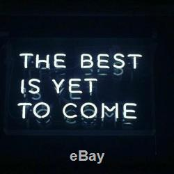 New The Best Is Yet To Come Wall Decor Acrylic Neon Light Sign 19x15