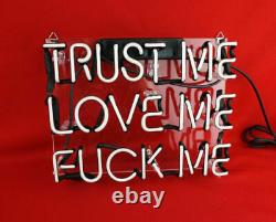 TRUST ME LOVE ME FVCK ME Neon Sign Light Beer Bar Pub Wall Decor Artwork